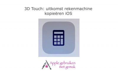 3D Touch: uitkomst rekenmachine kopieëren