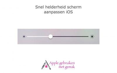 Snel helderheid scherm aanpassen iOS