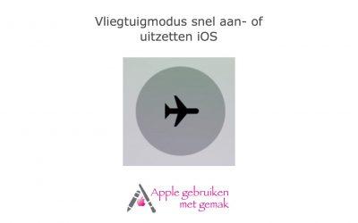 Vliegtuigmodus snel aan- of uitzetten iOS