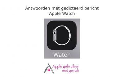 Antwoorden met gedicteerd bericht Apple Watch